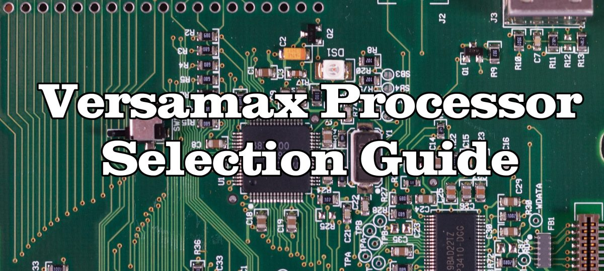 VersaMax Processor Selection Guide