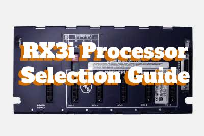 RX3i Processor Selection Guide
