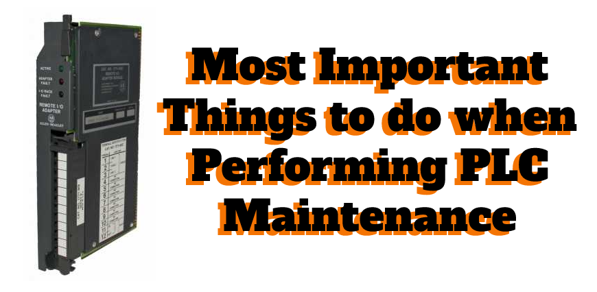 Most Important Things to do when Performing PLC Maintenance